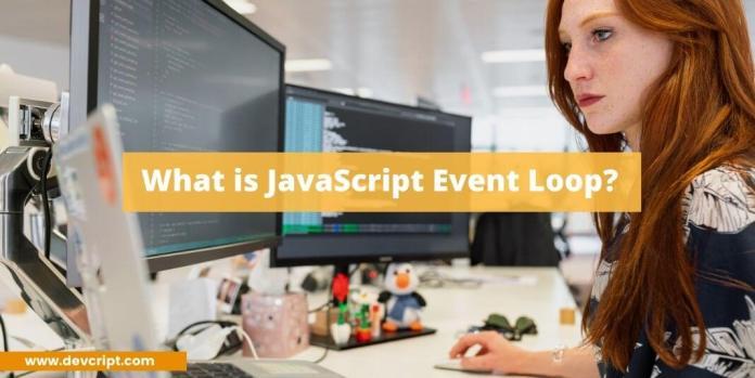 What is JavaScript Event Loop?