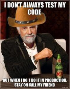 I Dont Always Test My Code But When I Do I Do It In Production Stay On Call My Friend thumb