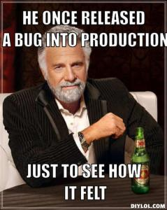 Most Interesting Programmer Meme He Once Released A Bug Into Production