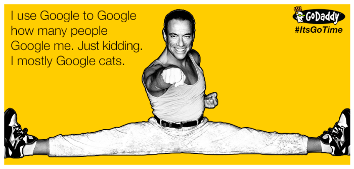 I use Google to Google how many people Google me. Just kidding I mostly Google cats.