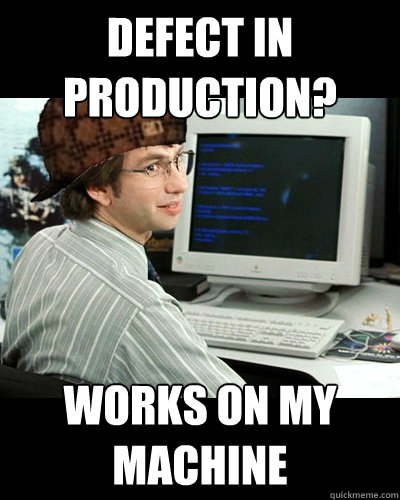 Defect In Production Works On My Machine?fit=400%2C500 defect in production works on my machine developer memes