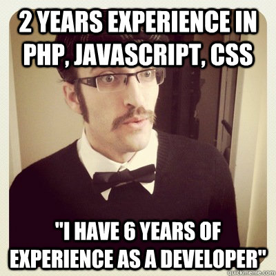 2 Years Experience In PHP JavaScript Css Means 6 Years of ...