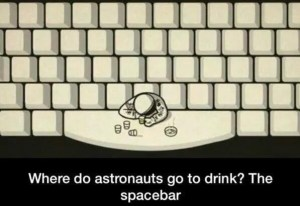 Where do astronauts go to drink The spacebar meme