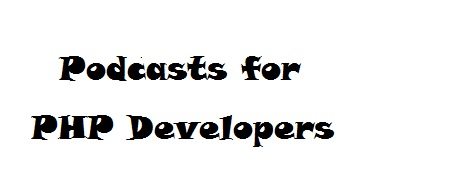 Podcasts for PHP Developers