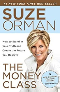 The Money Class Learn to Create Your New American Dream by Suze Orman - personal budgeting, saving money and financial fixes to secure a better future