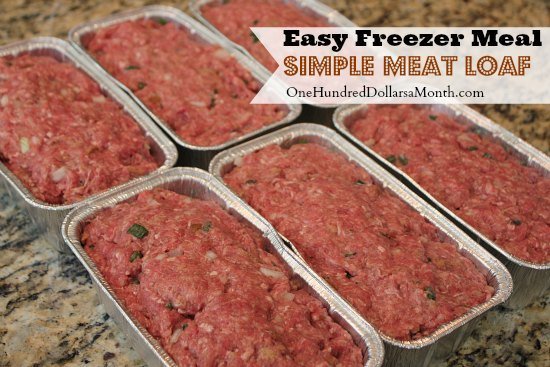 Meat Loaf is easy to make and freeze and cook later.