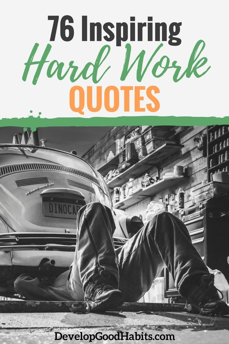 76 Inspiring Hard Work Quotes - Inspiring work quotes to ...