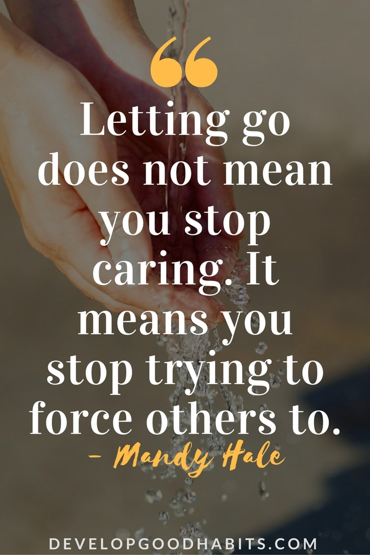 Image of: Fighting Letting Go Of Relationship Quotes Letting Go Quotes Develop Good Habits Letting Go Quotes 89 Quotes About Letting Go And Moving On