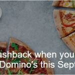 Get £15 Cashback on Any Domino's Order