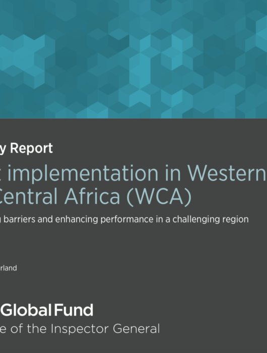 Office of the Inspector General advisory review on grant implementation in Western and Central Africa: Overcoming barriers and enhancing performance in a challenging region