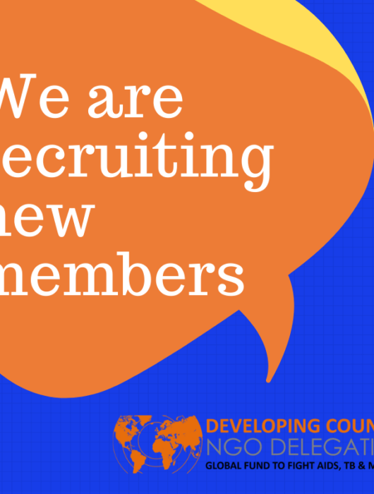 We are recruiting new members to the Developing Country NGO constituency of the Global Fund Board