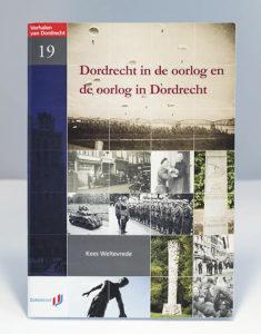Dordrecht in de oorlog en de oorlog in Dordrecht
