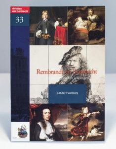 Rembrandt en Dordrecht. De meester en zijn leerlingen