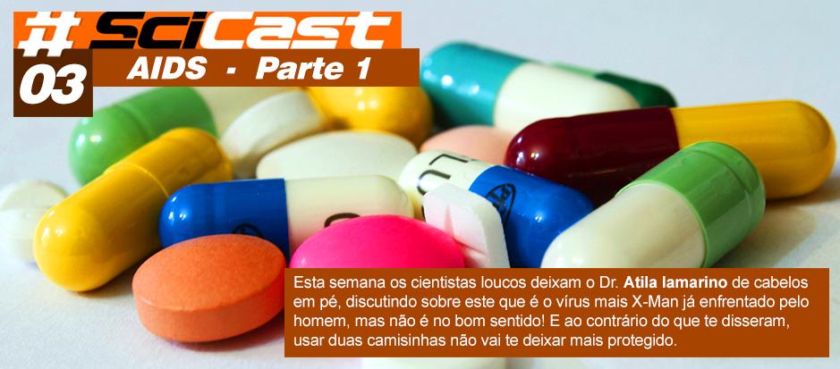 Scicast #03: AIDS Parte 1