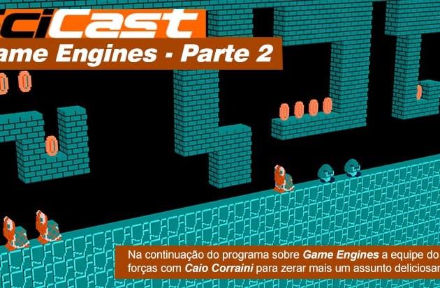 Scicast #14: Game Engines Parte 2
