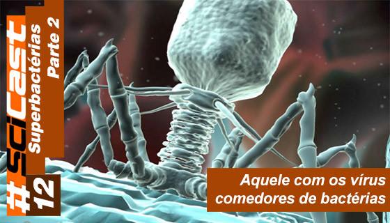 Scicast #12: Superbactérias Parte 2