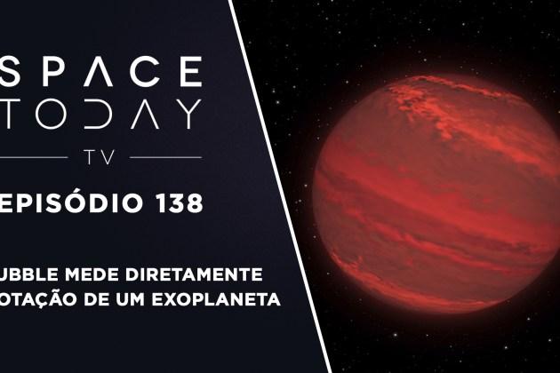 Space Today TV Ep.138: Hubble Mede Diretamente a Rotação de Um Exoplaneta