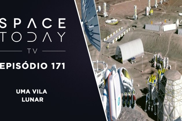 Space Today TV Ep.174 – A Vila Lunar