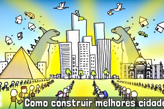 Minuto da Terra: Como construir uma cidade melhor?