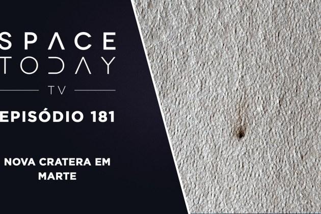 Space Today TV Ep. 181 – Nova Cratera em Marte