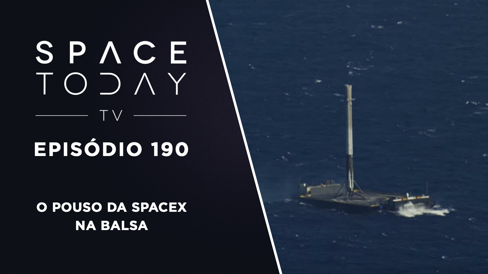 Space Today TV Ep.190 – O Pouso da SpaceX na Balsa