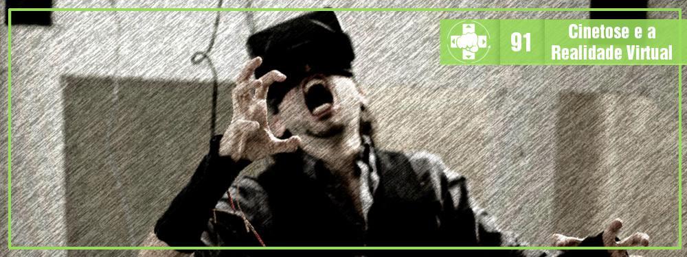 MeiaLuaCast #091: Cinetose e a Realidade Virtual