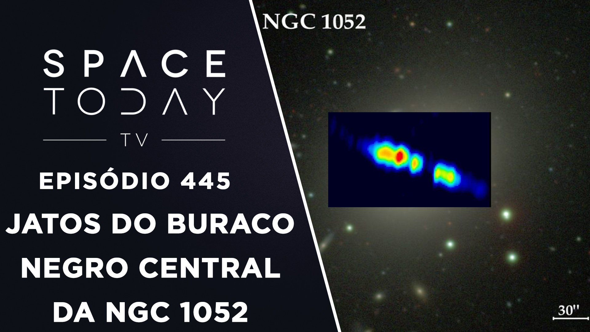 Jatos Relativísticos do Buraco Negro Central da NGC 1052 – Space Today TV Ep. 445