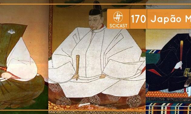 Scicast #170: Japão Medieval 2