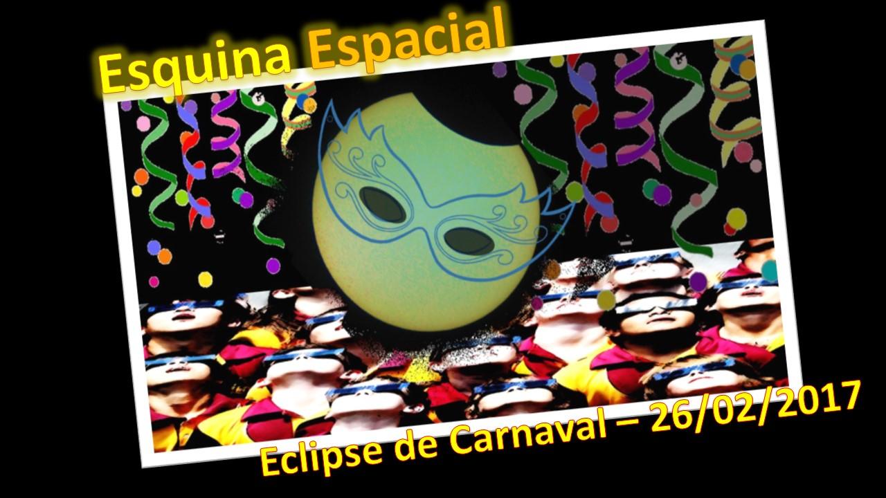 Eclipse Solar de Carnaval e como observá-lo