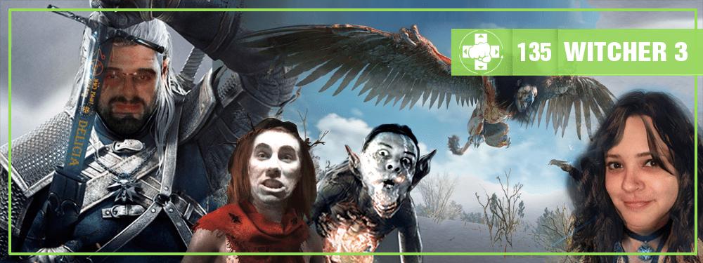 MeiaLuaCast #135: Witcher 3 – Wild Hunt