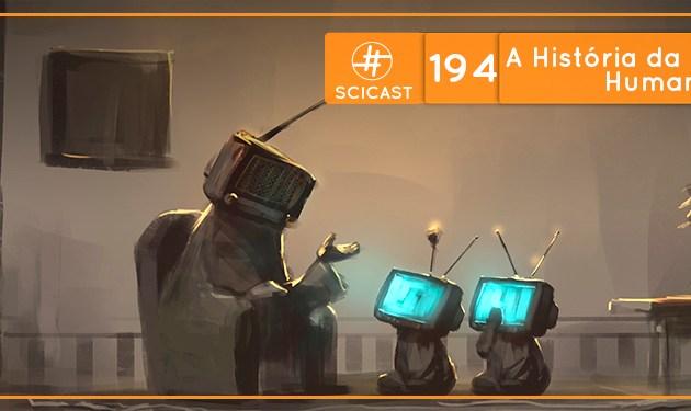 SciCast #194: A História da Comunicação Humana 2