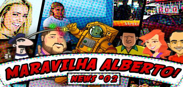 Maravilha Albertô – Maravilha News – Ep.02