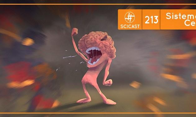 SciCast #213: Sistema Nervoso Central