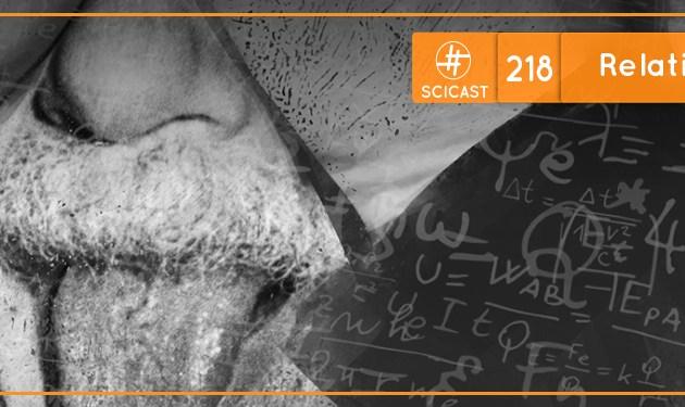 SciCast #218: Relatividade
