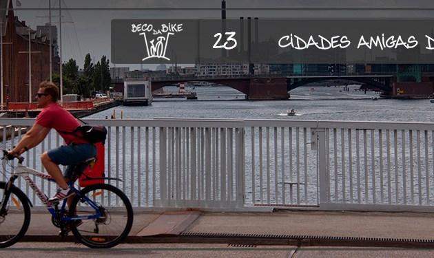Beco da Bike #23: Cidades amigas das bikes