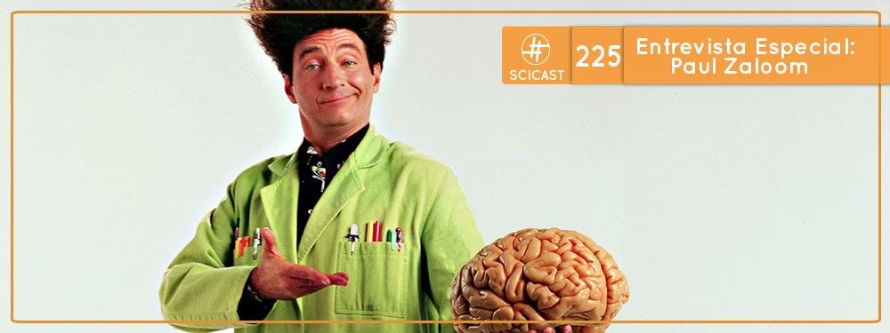 SciCast #225 Especial: Entrevista Paul Zaloom, Beakman