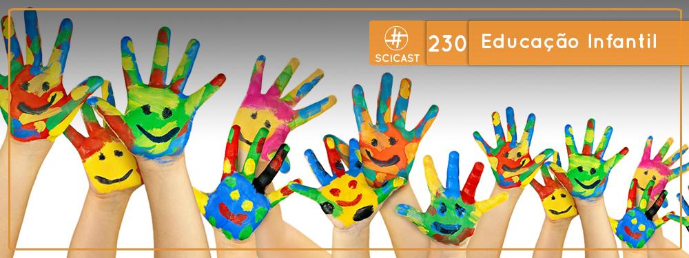 SciCast #230: Educação Infantil
