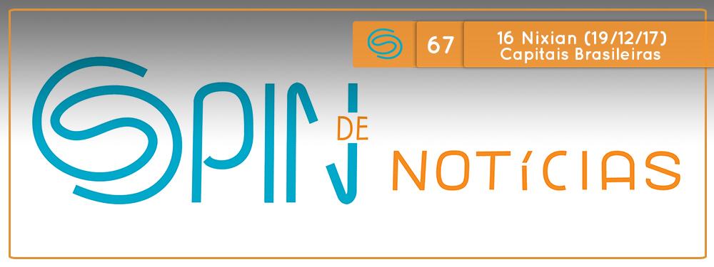Spin de Notícias #67: 16 Nixian 2017 (19/12/2017) Cara ou Coroa, Capitais Brasileiras e Feijoada