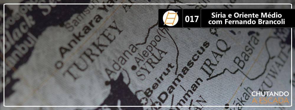 Chute 017 – O conflito na Síria e a geopolítica no Oriente Médio com Fernando Brancoli