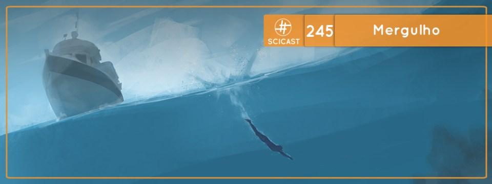 SciCast #245: Mergulho