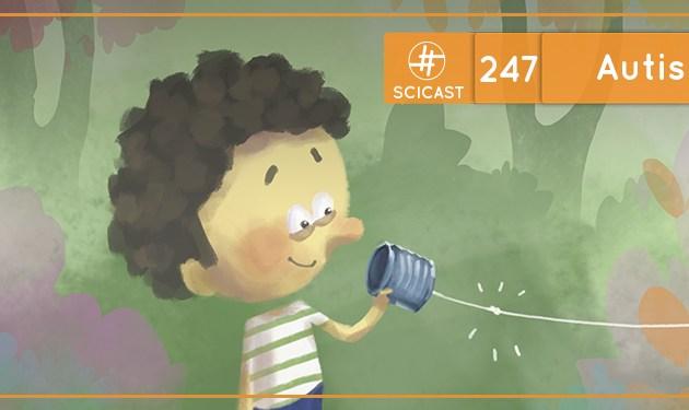 SciCast #247: Autismo