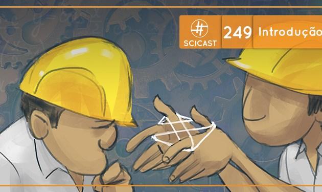 SciCast #249: Introdução à Engenharia