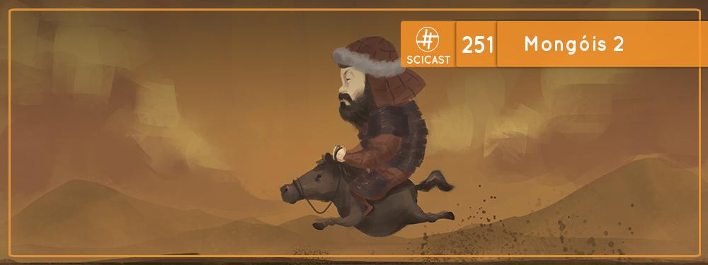 SciCast #251: Mongóis 2