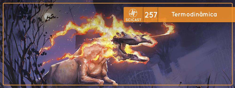Scicast #257: Termodinâmica