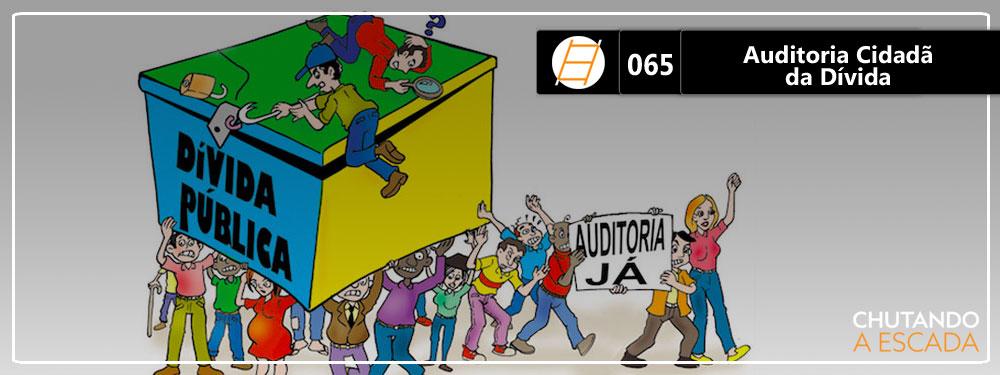 Chute 065 – Auditoria Cidadã da Dívida