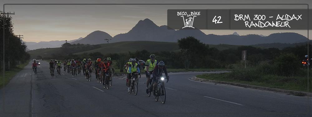Beco da Bike #42: BRM300 – Audax/Randonneur