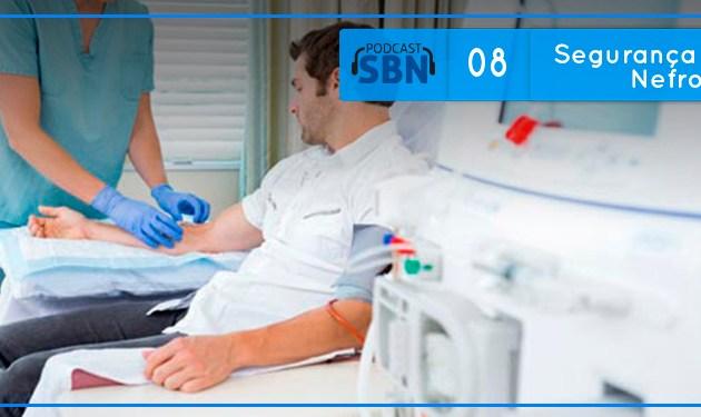 SBN #08: Segurança do Paciente Nefrológico