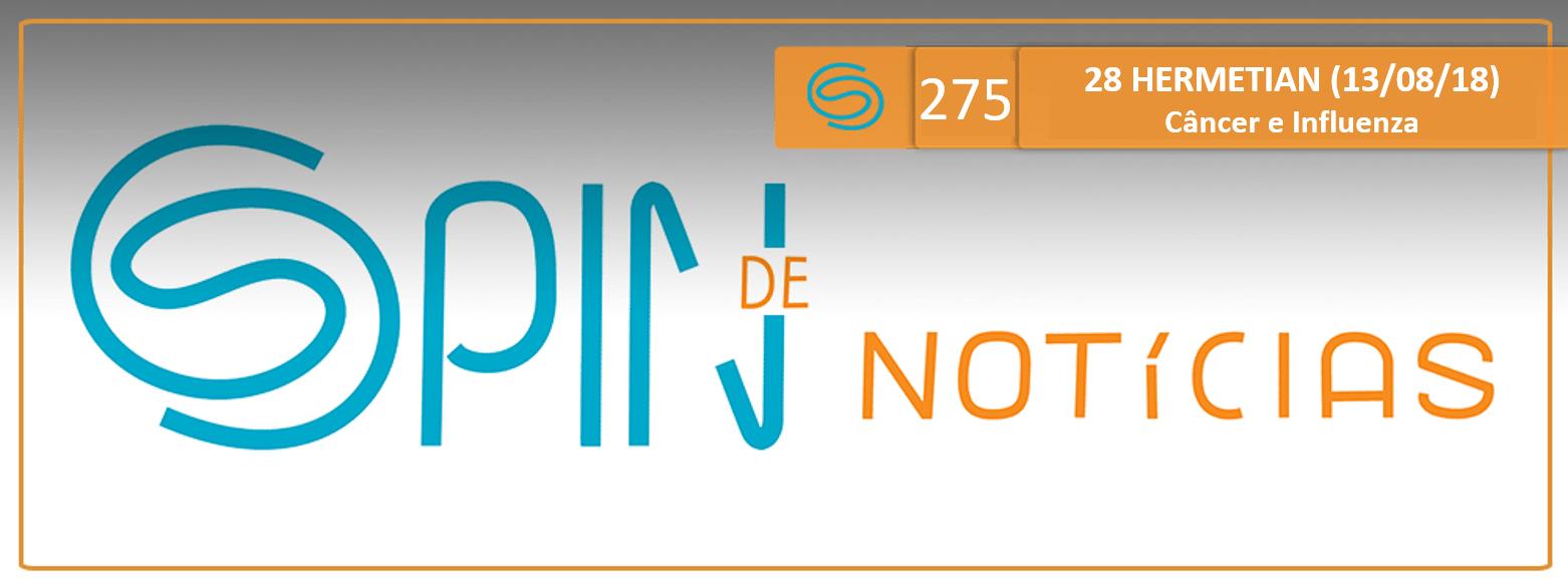 Spin #275: Câncer e Influenza – 28H18 (13/08/18)