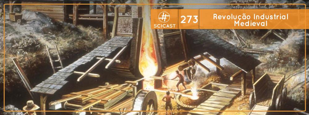 SciCast #273: Revolução Industrial Medieval