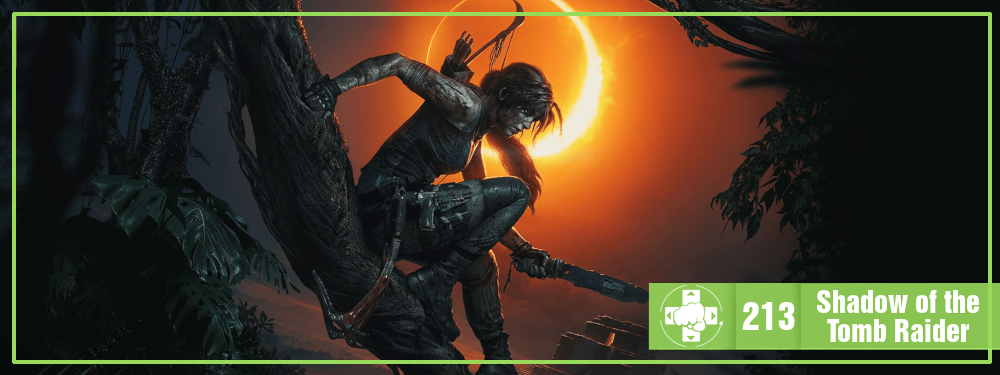 MeiaLuaCast #213: Shadow of the Tomb Raider